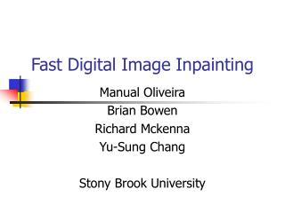 Fast Digital Image Inpainting