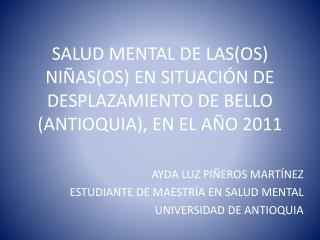 SALUD MENTAL DE LASOS NI ASOS EN SITUACI N DE DESPLAZAMIENTO DE BELLO ANTIOQUIA, EN EL A O 2011