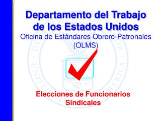 Departamento del Trabajo de los Estados Unidos Oficina de Est ndares Obrero-Patronales OLMS
