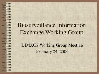 Biosurveillance Information Exchange Working Group