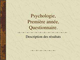 Psychologie, Premi re ann e, Questionnaire.