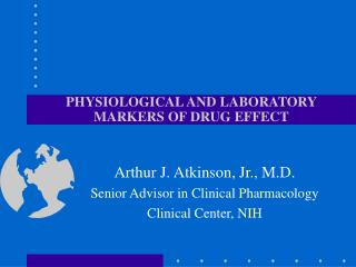 PHYSIOLOGICAL AND LABORATORY MARKERS OF DRUG EFFECT