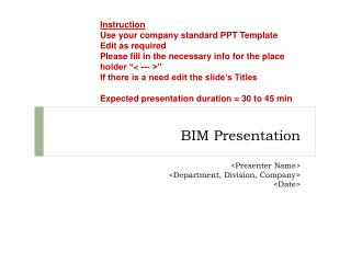 BIM Presentation  Presenter Name Department, Division, Company Date