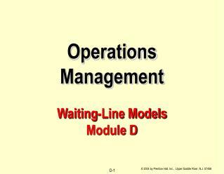 Operations Management  Waiting-Line Models Module D