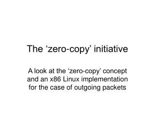 The  zero-copy  initiative