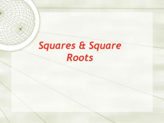 Squares  Square Roots