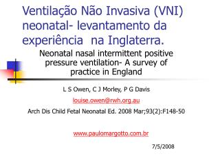 Ventila  o N o Invasiva VNI neonatal- levantamento da experi ncia  na Inglaterra.