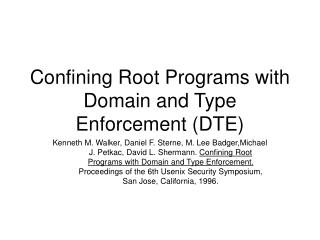 Confining Root Programs with Domain and Type Enforcement DTE