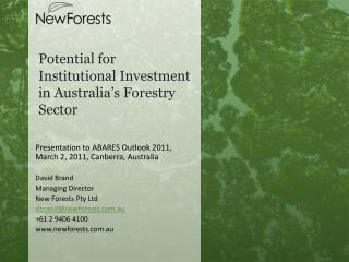 Potential for Institutional Investment in Australia s Forestry Sector