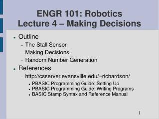 ENGR 101: Robotics Lecture 4   Making Decisions
