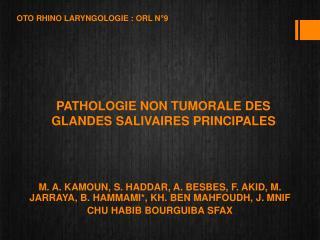PATHOLOGIE NON TUMORALE DES GLANDES SALIVAIRES PRINCIPALES