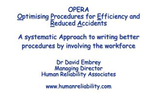 OPERA Optimising Procedures for Efficiency and Reduced Accidents  A systematic Approach to writing better procedures by