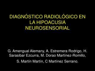 DIAGN STICO RADIOL GICO EN LA HIPOACUSIA NEUROSENSORIAL