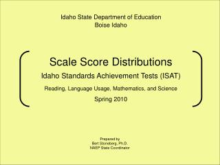 Scale Score Distributions  Idaho Standards Achievement Tests ISAT   Reading, Language Usage, Mathematics, and Science  S