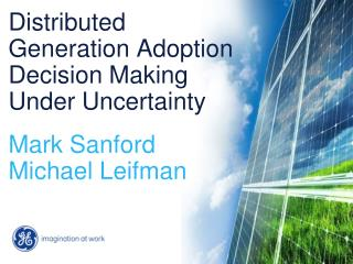 Distributed Generation Adoption Decision Making Under Uncertainty