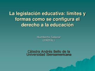 La legislaci n educativa: l mites y formas como se configura el derecho a la educaci n