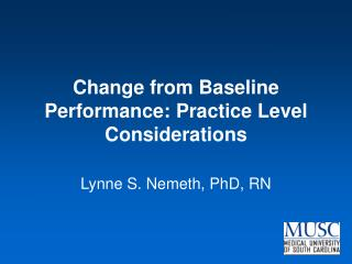 Change from Baseline Performance: Practice Level Considerations
