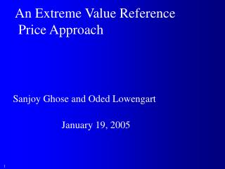 An Extreme Value Reference  Price Approach