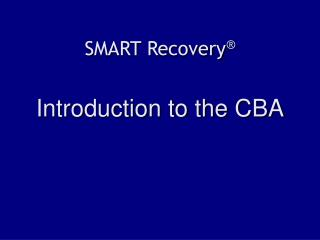 SMART Recovery    Introduction to the CBA