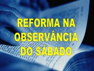 REFORMA NA OBSERV NCIA DO S BADO