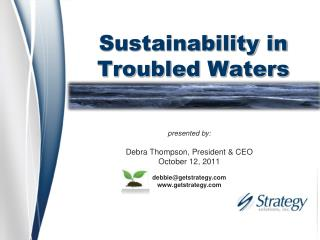 Sustainability in  Troubled Waters