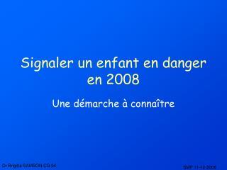 Signaler un enfant en danger en 2008