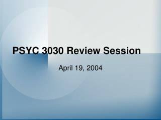 PSYC 3030 Review Session