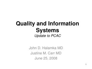 Quality and Information Systems Update to PCAC