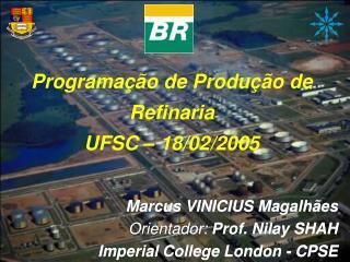 Programa  o de Produ  o de Refinaria UFSC   18