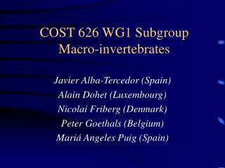 COST 626 WG1 Subgroup Macro-invertebrates