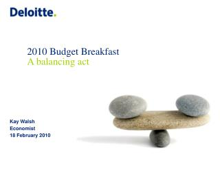 2010 Budget Breakfast A balancing act