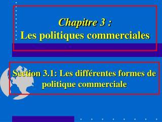 Chapitre 3 : Les politiques commerciales