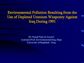 Environmental Pollution Resulting from the Use of Depleted Uranium Weaponry Against Iraq During 1991
