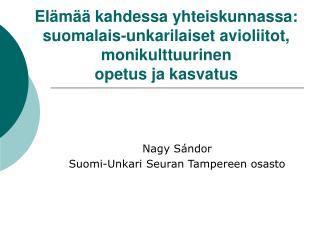 El m   kahdessa yhteiskunnassa: suomalais-unkarilaiset avioliitot, monikulttuurinen opetus ja kasvatus