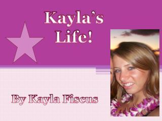 Kayla's LIfe