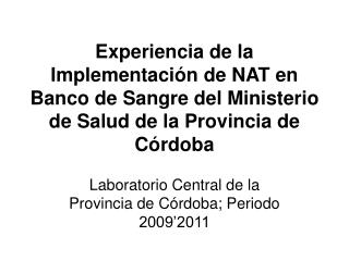 Experiencia de la Implementaci n de NAT en Banco de Sangre del Ministerio de Salud de la Provincia de C rdoba