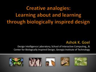 Creative analogies: Learning about and learning through biologically inspired design