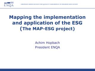 Mapping the implementation and application of the ESG The MAP-ESG project