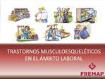 TRASTORNOS MUSCULOESQUEL TICOS EN EL  MBITO LABORAL