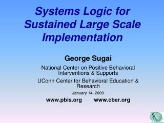 Systems Logic for Sustained Large Scale Implementation