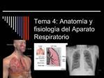 Tema 4: Anatom a y fisiolog a del Aparato Respiratorio