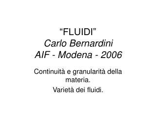 FLUIDI  Carlo Bernardini AIF - Modena - 2006