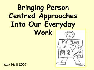 Bringing Person Centred Approaches Into Our Everyday Work