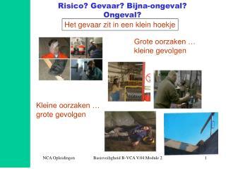 Risico Gevaar Bijna-ongeval Ongeval