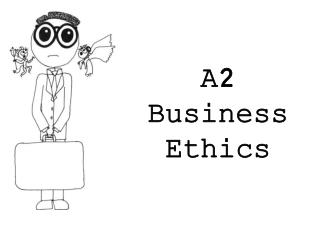 A2 Business Ethics