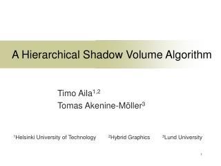 A Hierarchical Shadow Volume Algorithm