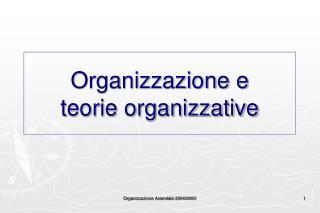 Organizzazione e  teorie organizzative