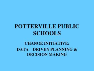 POTTERVILLE PUBLIC SCHOOLS