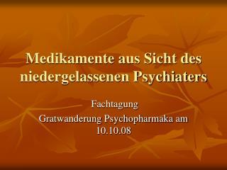 Medikamente aus Sicht des niedergelassenen Psychiaters