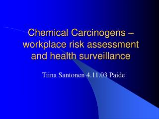 Chemical Carcinogens   workplace risk assessment and health surveillance